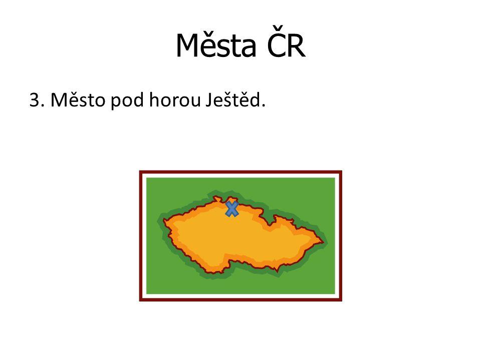 Města ČR 3. Město pod horou Ještěd.