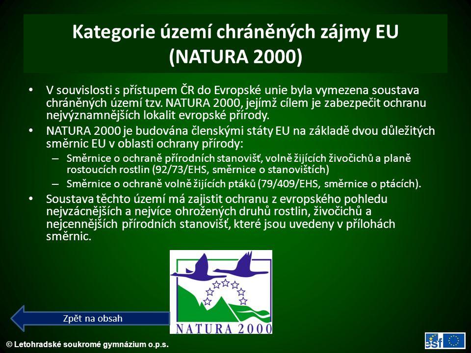 © Letohradské soukromé gymnázium o.p.s. Kategorie území chráněných zájmy EU (NATURA 2000) V souvislosti s přístupem ČR do Evropské unie byla vymezena
