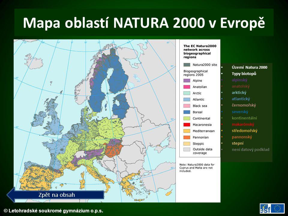 © Letohradské soukromé gymnázium o.p.s. Mapa oblastí NATURA 2000 v Evropě Území Natura 2000 Typy biotopů alpinský anatolský arktický atlantický černom