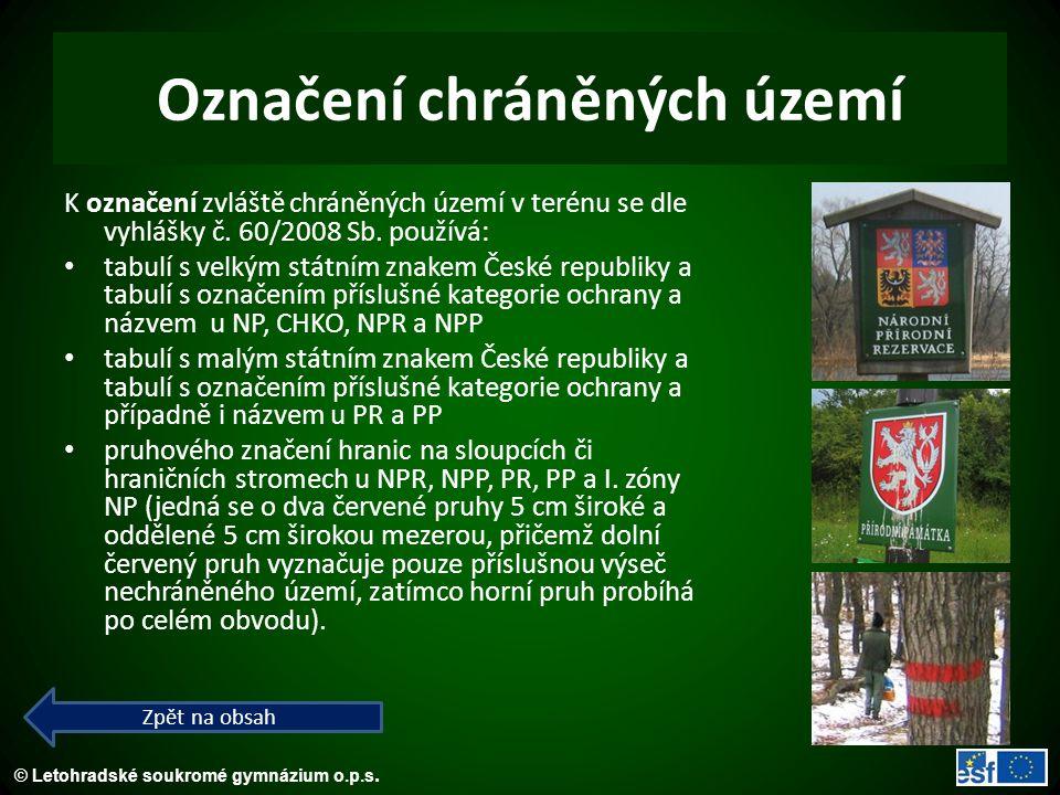 © Letohradské soukromé gymnázium o.p.s. Označení chráněných území K označení zvláště chráněných území v terénu se dle vyhlášky č. 60/2008 Sb. používá: