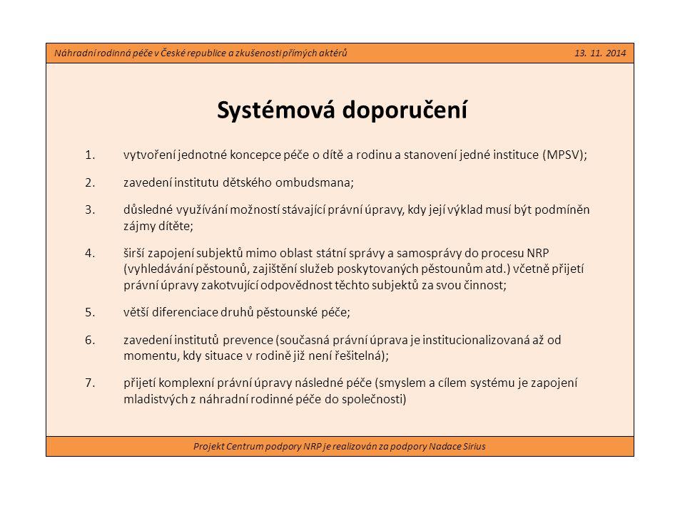 Projekt Centrum podpory NRP je realizován za podpory Nadace Sirius Systémová doporučení Náhradní rodinná péče v České republice a zkušenosti přímých aktérů 13.