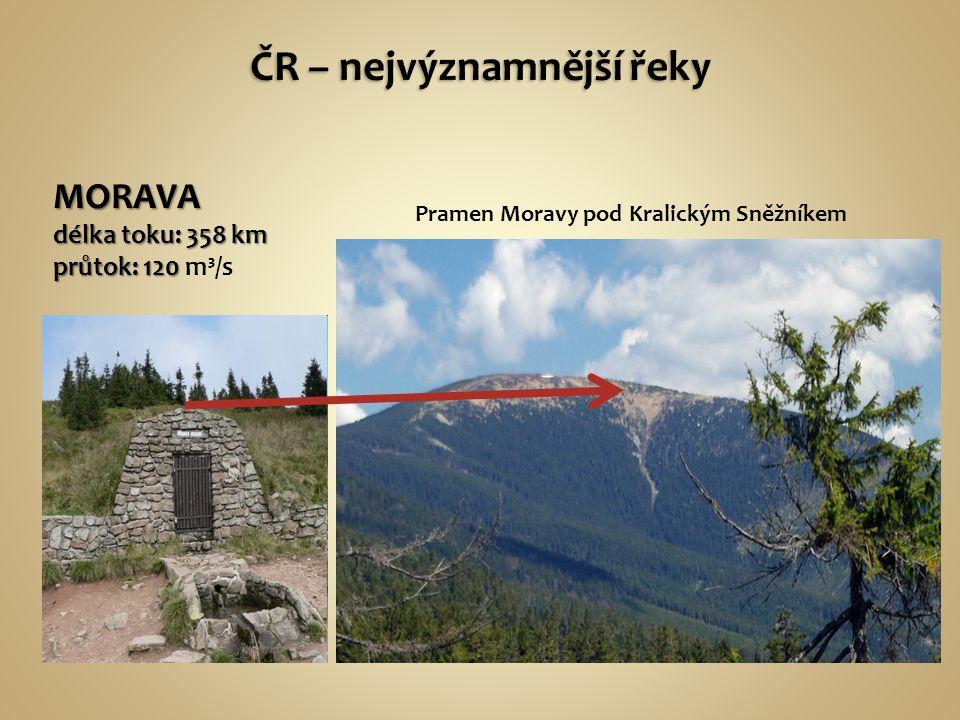 MORAVA délka toku: 358 km průtok: 120 průtok: 120 m³/s Pramen Moravy pod Kralickým Sněžníkem