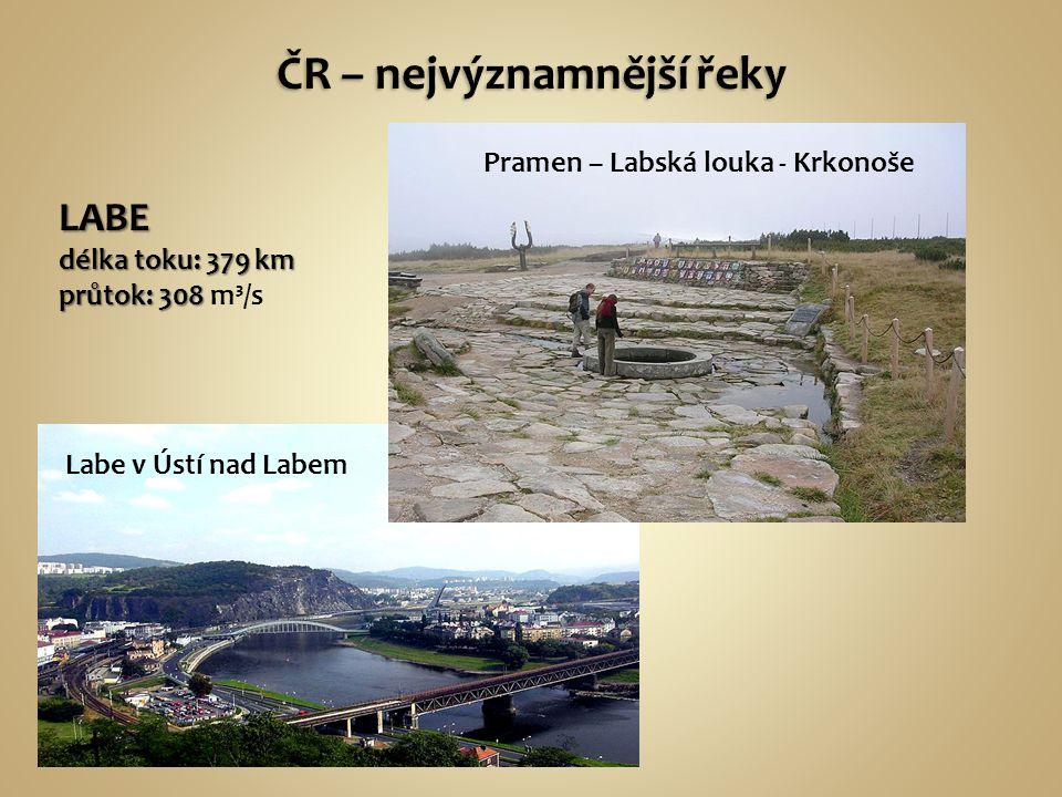 LABE délka toku: 379 km průtok: 308 průtok: 308 m³/s Labe v Ústí nad Labem Pramen – Labská louka - Krkonoše