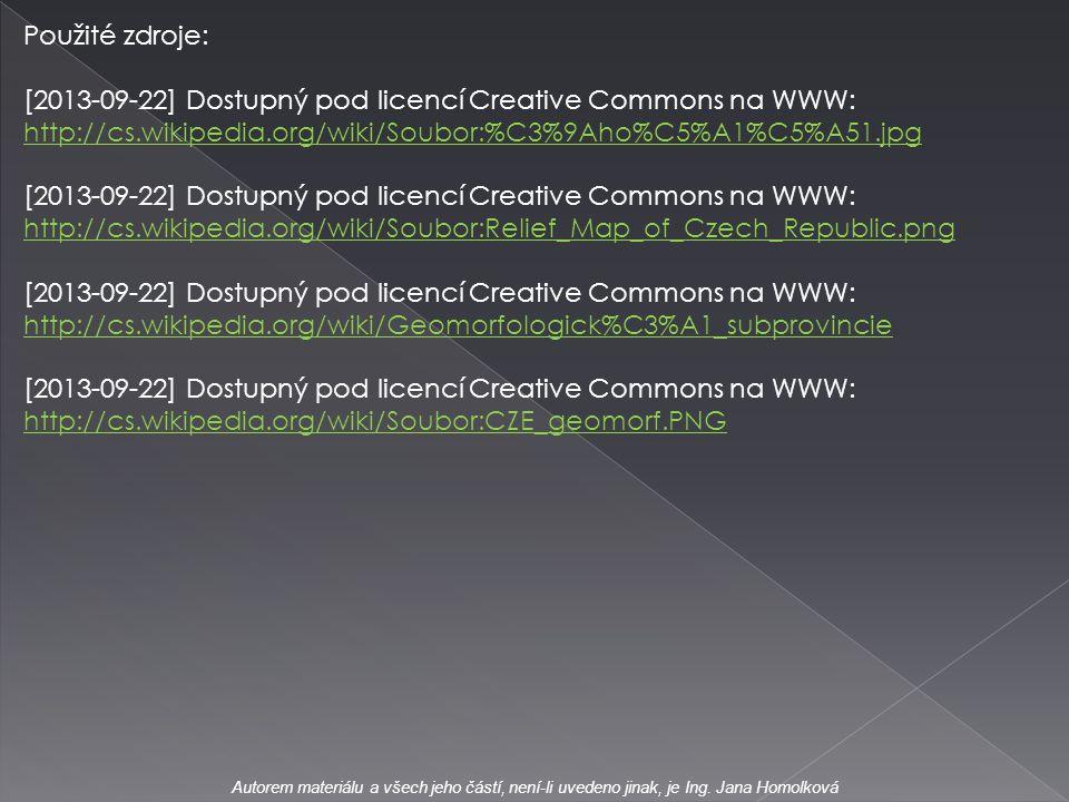 Použité zdroje: [2013-09-22] Dostupný pod licencí Creative Commons na WWW: http://cs.wikipedia.org/wiki/Soubor:%C3%9Aho%C5%A1%C5%A51.jpg http://cs.wik