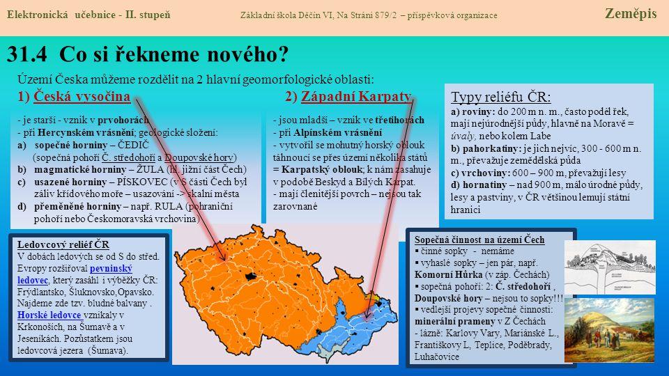 31.5 Procvičení a příklady Utvoř dvojice: KrkonošePraděd Krušné horyLuž Č.