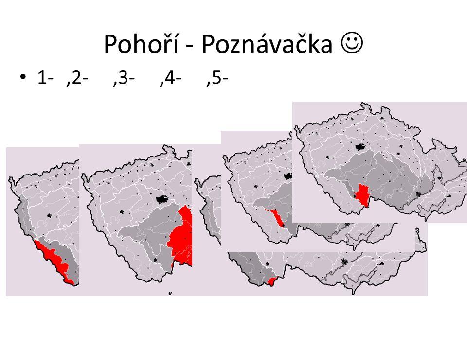 Pohoří - Poznávačka 1- Šumava, 2-Českomoravská vrch., 3-Novohradské hory, 4- Českobudějovická pánev, 5- Třeboňská pánev