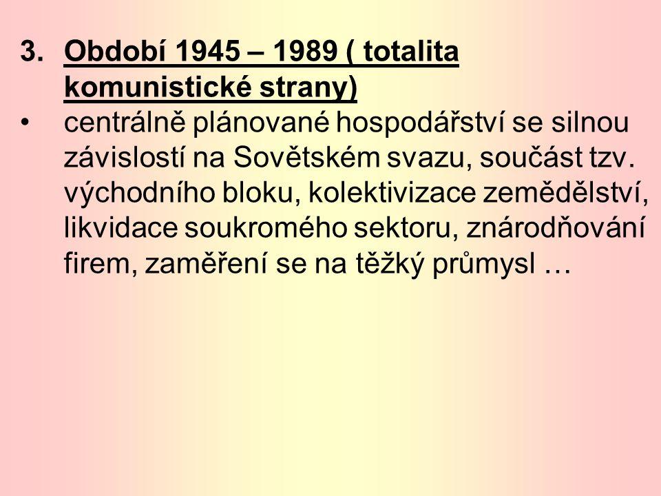 2.Období 1. republiky ( 1918 – 1945) Československo patřilo mezi 10 nejvyspělejších zemí světa, bylo zde tzv. tržní hospodářství, mnoho soukromých pod