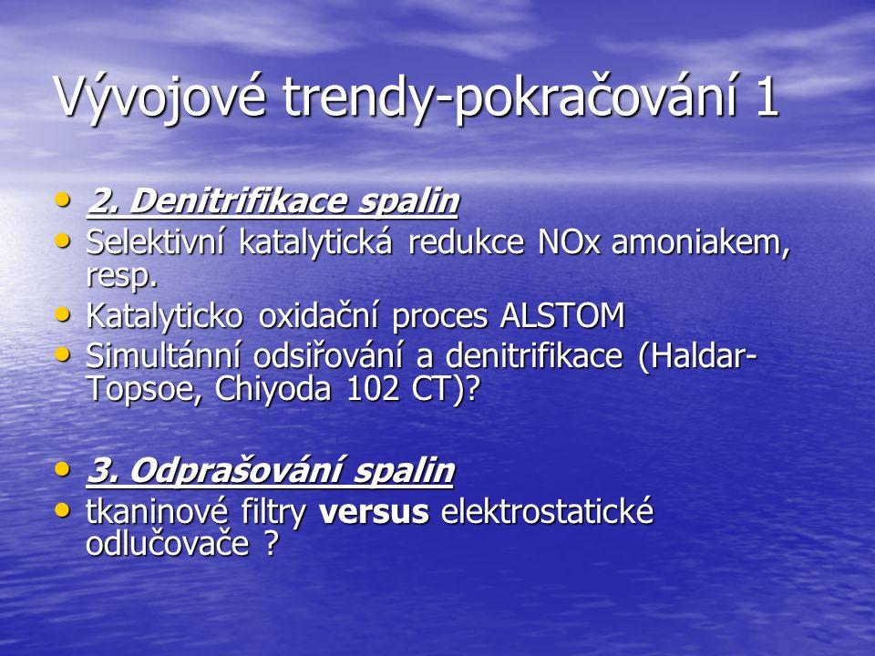 Vývojové trendy-pokračování 1 2. Denitrifikace spalin 2. Denitrifikace spalin Selektivní katalytická redukce NOx amoniakem, resp. Selektivní katalytic