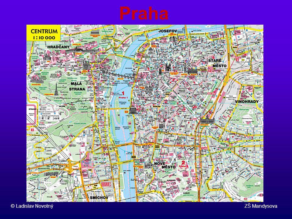 Poloha a povrch © Ladislav Novotný ZŠ Mandysova Praha je hlavní a současně největší město České republiky, historická metropole Čech.
