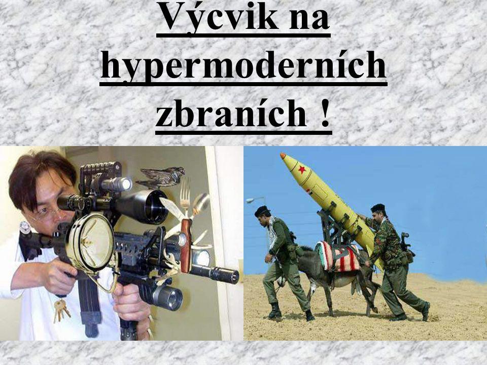 Výcvik na hypermoderních zbraních !