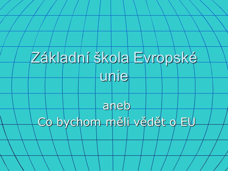 Základní škola Evropské unie aneb Co bychom měli vědět o EU