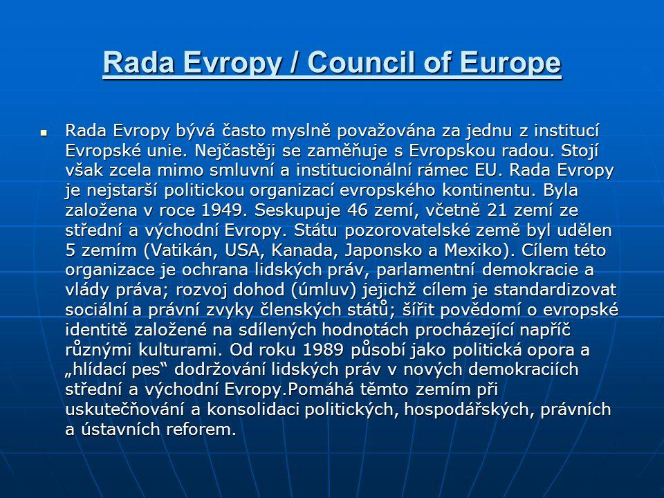 Rada Evropy / Council of Europe Rada Evropy bývá často myslně považována za jednu z institucí Evropské unie. Nejčastěji se zaměňuje s Evropskou radou.
