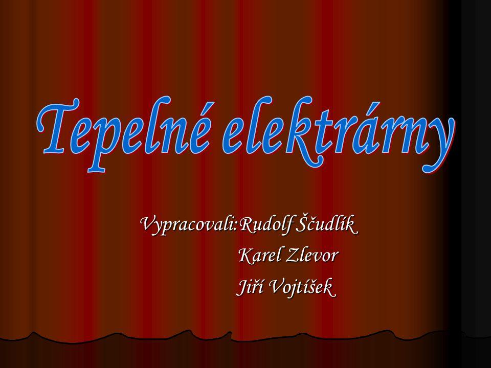 Vypracovali:Rudolf Ščudlík Karel Zlevor Karel Zlevor Jiří Vojtíšek Jiří Vojtíšek