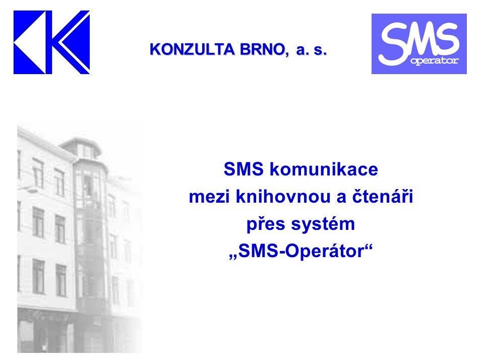 """SMS komunikace mezi knihovnou a čtenáři přes systém """"SMS-Operátor KONZULTA BRNO, a. s."""