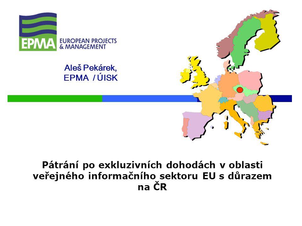 Aleš Pekárek, EPMA / ÚISK Pátrání po exkluzivních dohodách v oblasti veřejného informačního sektoru EU s důrazem na ČR
