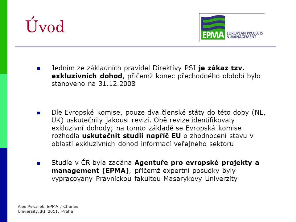 Aleš Pekárek, EPMA / Charles University,IKI 2011, Praha Úvod Jedním ze základních pravidel Direktivy PSI je zákaz tzv.
