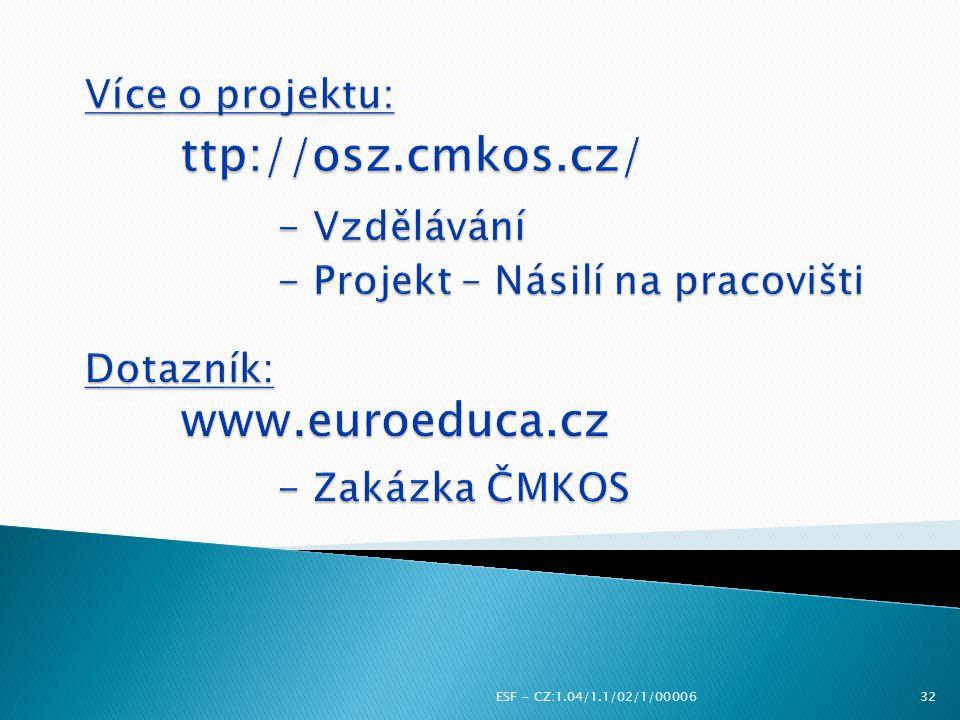 ESF - CZ:1.04/1.1/02/1/0000632