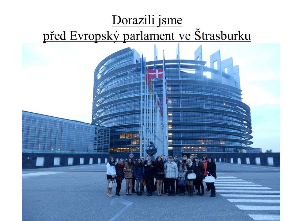 Dorazili jsme před Evropský parlament ve Štrasburku