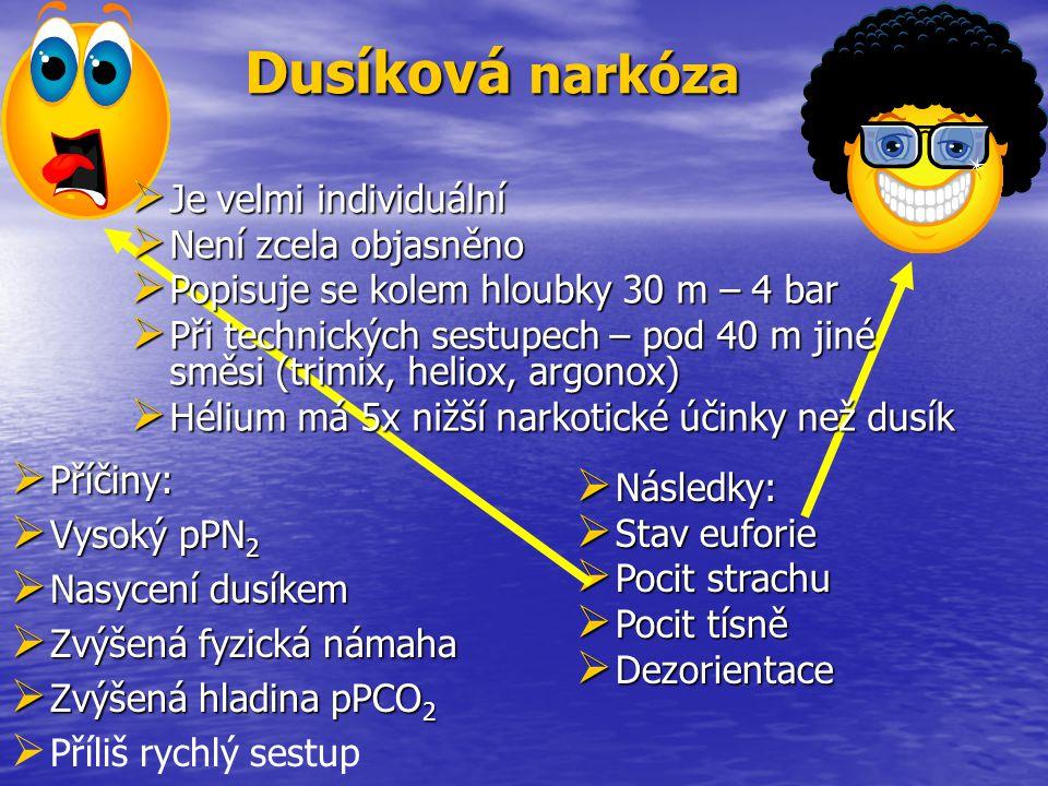 Dusíková narkóza Dusíková narkóza  Příčiny:  Vysoký pPN 2  Nasycení dusíkem  Zvýšená fyzická námaha  Zvýšená hladina pPCO 2   Příliš rychlý ses