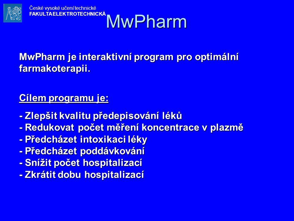 MwPharm MwPharm je interaktivní program pro optimální farmakoterapii. Cílem programu je: - Zlepšit kvalitu předepisování léků - Redukovat počet měření