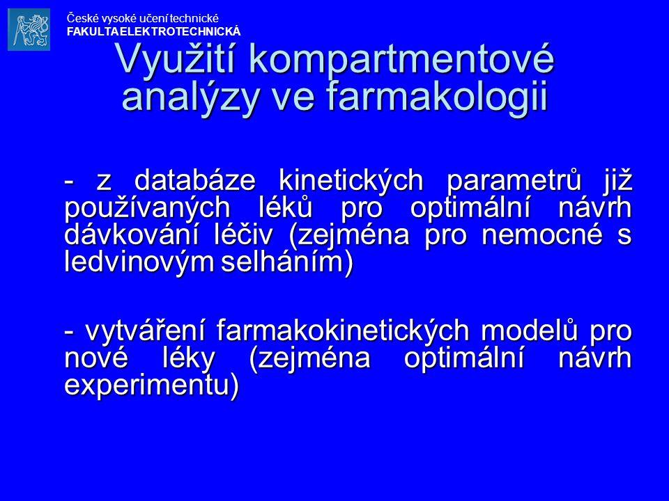 Využití kompartmentové analýzy ve farmakologii - z databáze kinetických parametrů již používaných léků pro optimální návrh dávkování léčiv (zejména pr