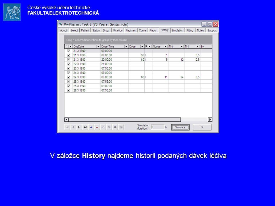 V záložce History najdeme historii podaných dávek léčiva České vysoké učení technické FAKULTA ELEKTROTECHNICKÁ