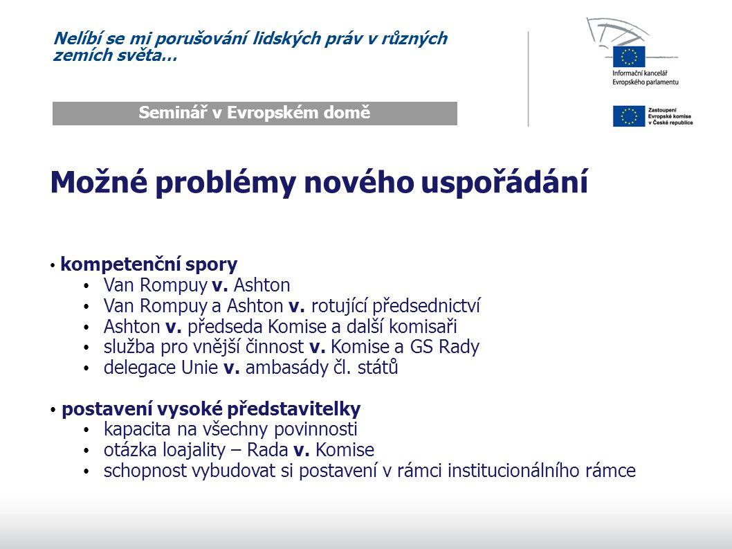 Nelíbí se mi porušování lidských práv v různých zemích světa… Seminář v Evropském domě Možné problémy nového uspořádání kompetenční spory Van Rompuy v