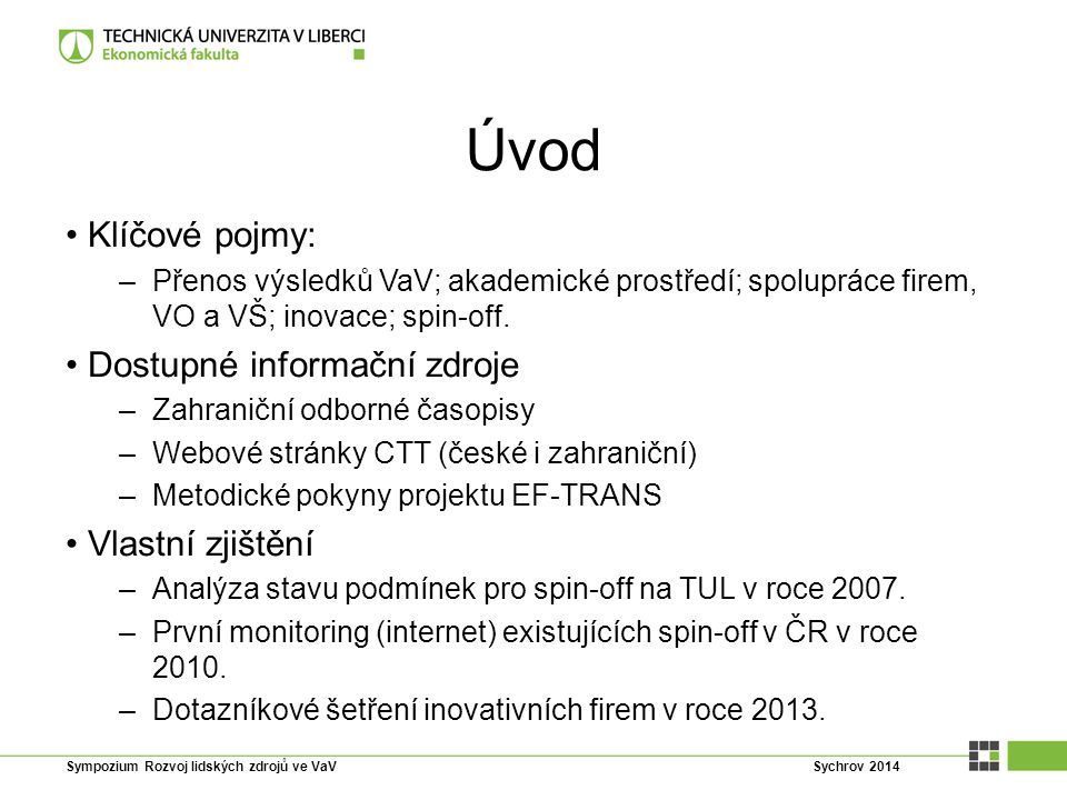 Výsledky ze šetření v roce 2013 VŠ dle četnosti spolupráce respondentů Sympozium Rozvoj lidských zdrojů ve VaV Sychrov 2014