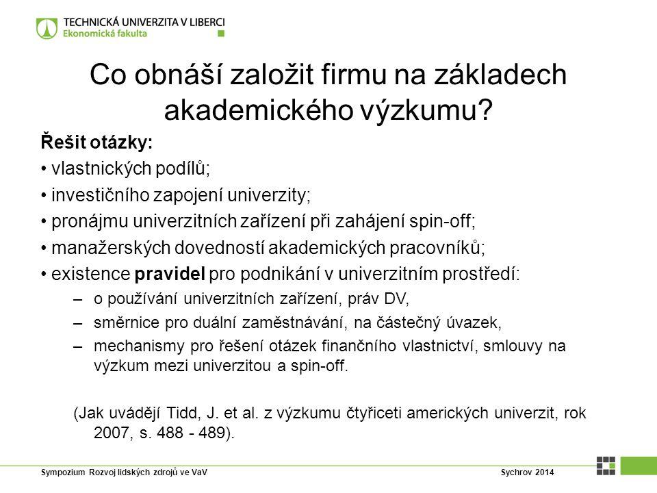 Co obnáší založit firmu na základech akademického výzkumu? Řešit otázky: vlastnických podílů; investičního zapojení univerzity; pronájmu univerzitních