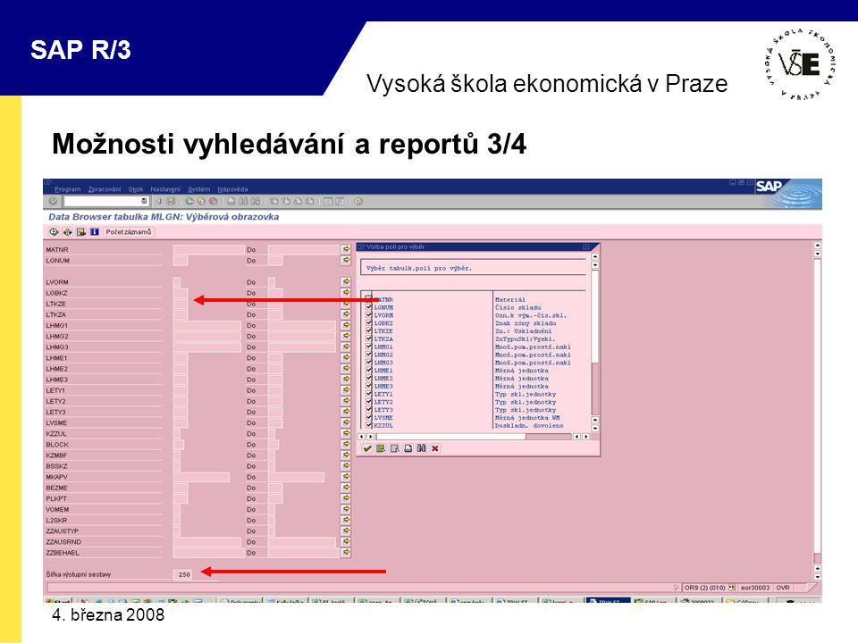 Vysoká škola ekonomická v Praze SAP R/3 4. března 2008 Možnosti vyhledávání a reportů 3/4