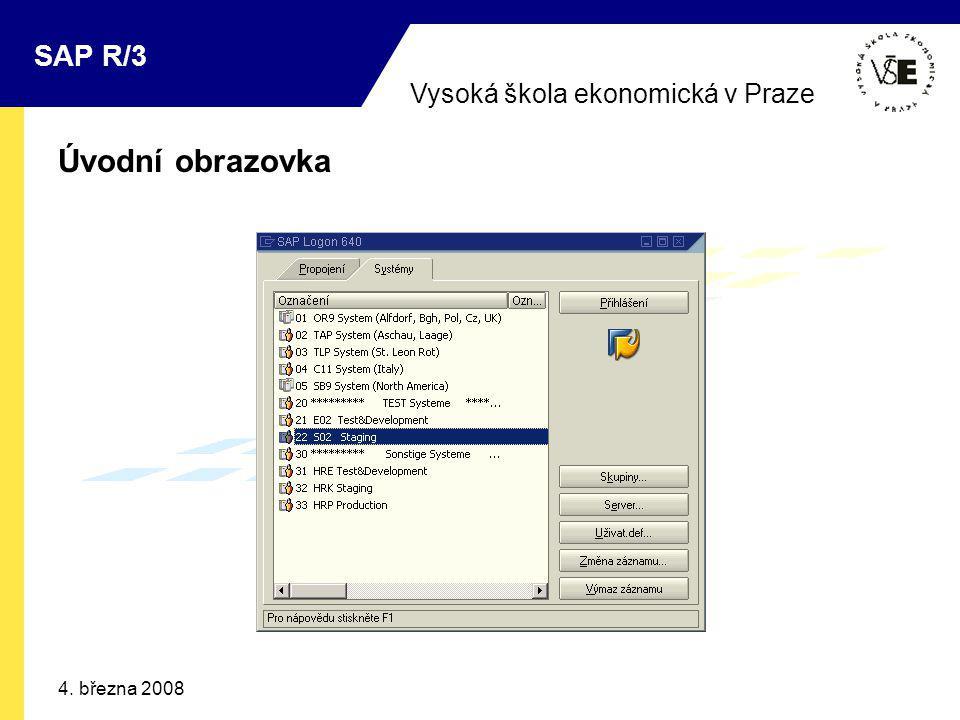 Vysoká škola ekonomická v Praze SAP R/3 4. března 2008 Úvodní obrazovka