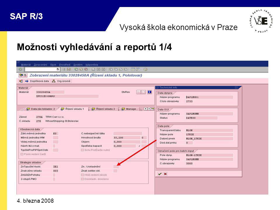 Vysoká škola ekonomická v Praze SAP R/3 4. března 2008 Možnosti vyhledávání a reportů 1/4