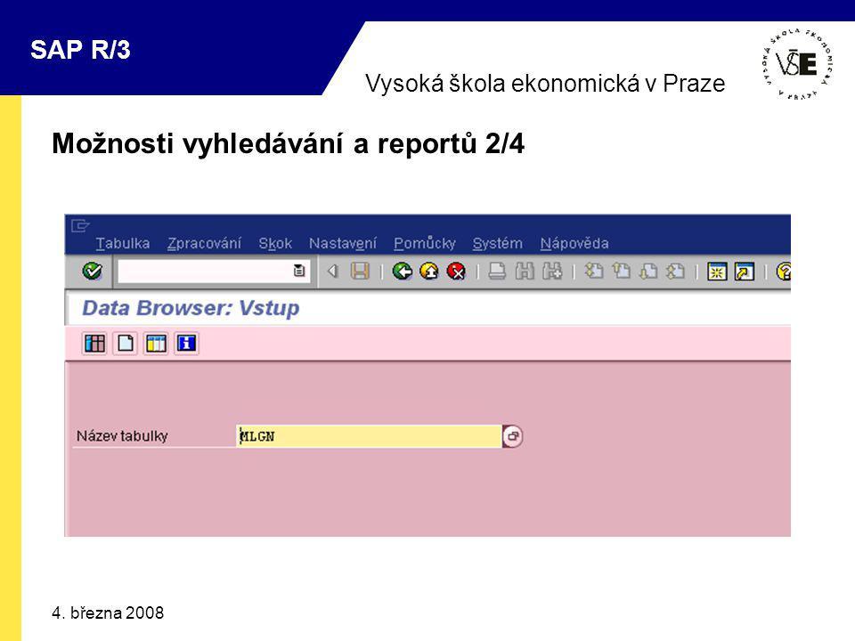 Vysoká škola ekonomická v Praze SAP R/3 4. března 2008 Možnosti vyhledávání a reportů 2/4