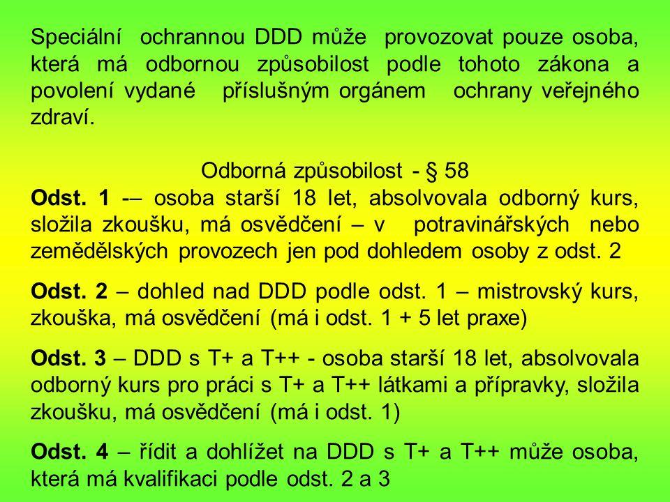 Speciální ochrannou DDD může provozovat pouze osoba, která má odbornou způsobilost podle tohoto zákona a povolení vydané příslušným orgánem ochrany veřejného zdraví.