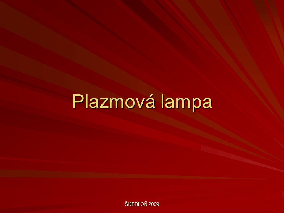 ŠKEBLOŇ 2009 Plazmová lampa