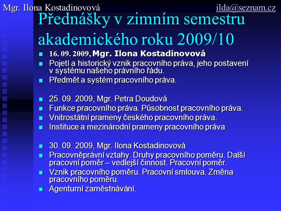 Přednášky v zimním semestru akademického roku 2009/10 16. 09. 2009, Mgr. Ilona Kostadinovová 16. 09. 2009, Mgr. Ilona Kostadinovová Pojetí a historick