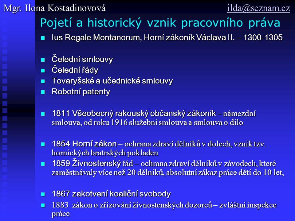 Pojetí a historický vznik pracovního práva Ius Regale Montanorum, Horní zákoník Václava II. – 1300-1305 Ius Regale Montanorum, Horní zákoník Václava I