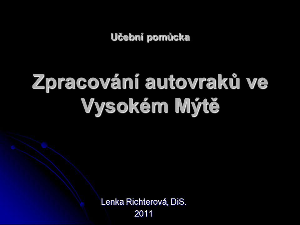 Učební pomůcka Zpracování autovraků ve Vysokém Mýtě Lenka Richterová, DiS. 2011