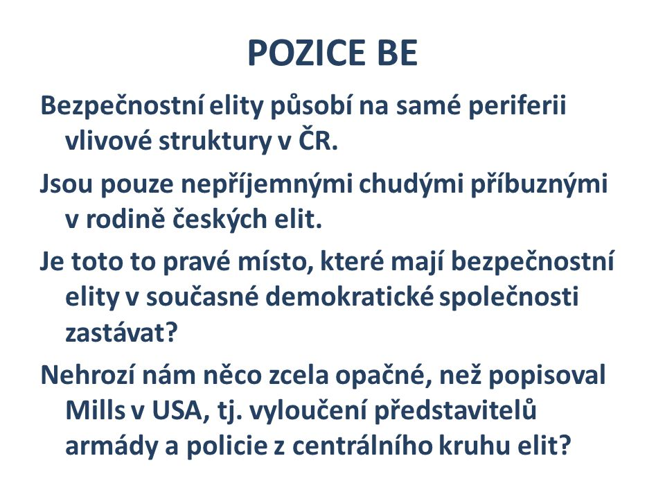 POZICE BE Bezpečnostní elity působí na samé periferii vlivové struktury v ČR.