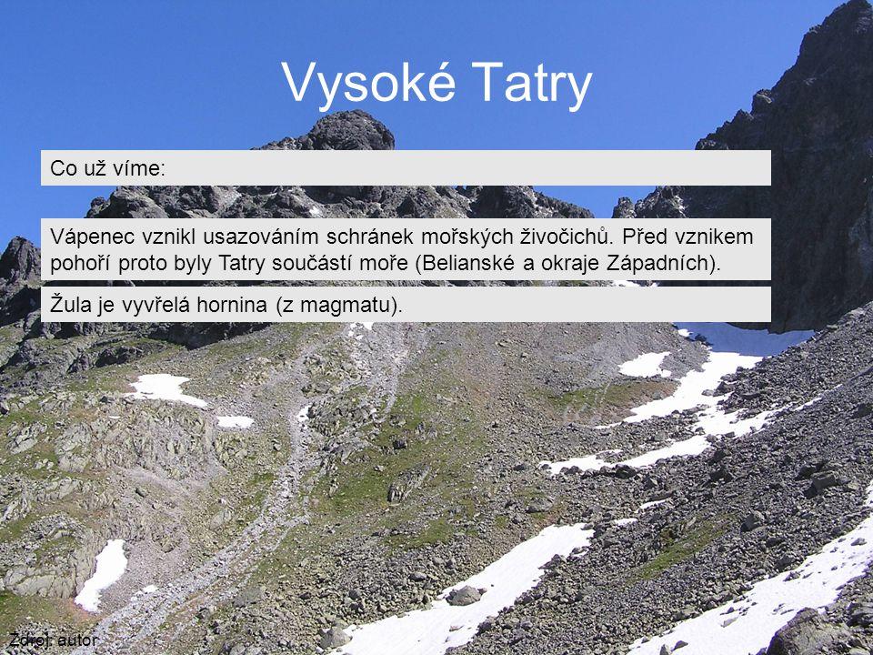 Vysoké Tatry Zdroj: autor Co už víme: Vápenec vznikl usazováním schránek mořských živočichů.