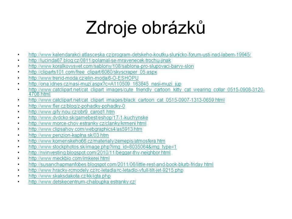 Zdroje obrázků http://www.kalendarakci.atlasceska.cz/program-detskeho-koutku-slunicko-forum-usti-nad-labem-19945/ http://lucinda67.blog.cz/0811/polama