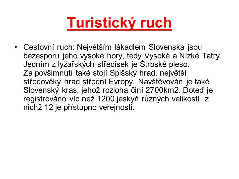 Turistický ruch Cestovní ruch: Největším lákadlem Slovenska jsou bezesporu jeho vysoké hory, tedy Vysoké a Nízké Tatry. Jedním z lyžařských středisek