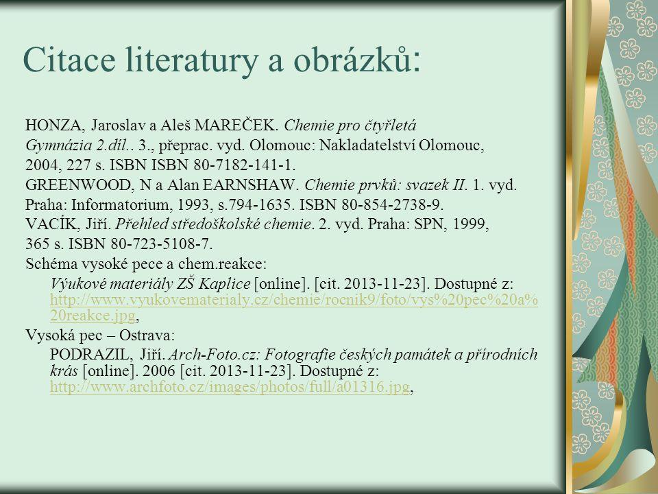 Citace literatury a obrázků : HONZA, Jaroslav a Aleš MAREČEK.
