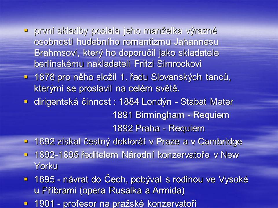  první skladby poslala jeho manželka výrazné osobnosti hudebního romantizmu Jahannesu Brahmsovi, který ho doporučil jako skladatele berlínskému nakla