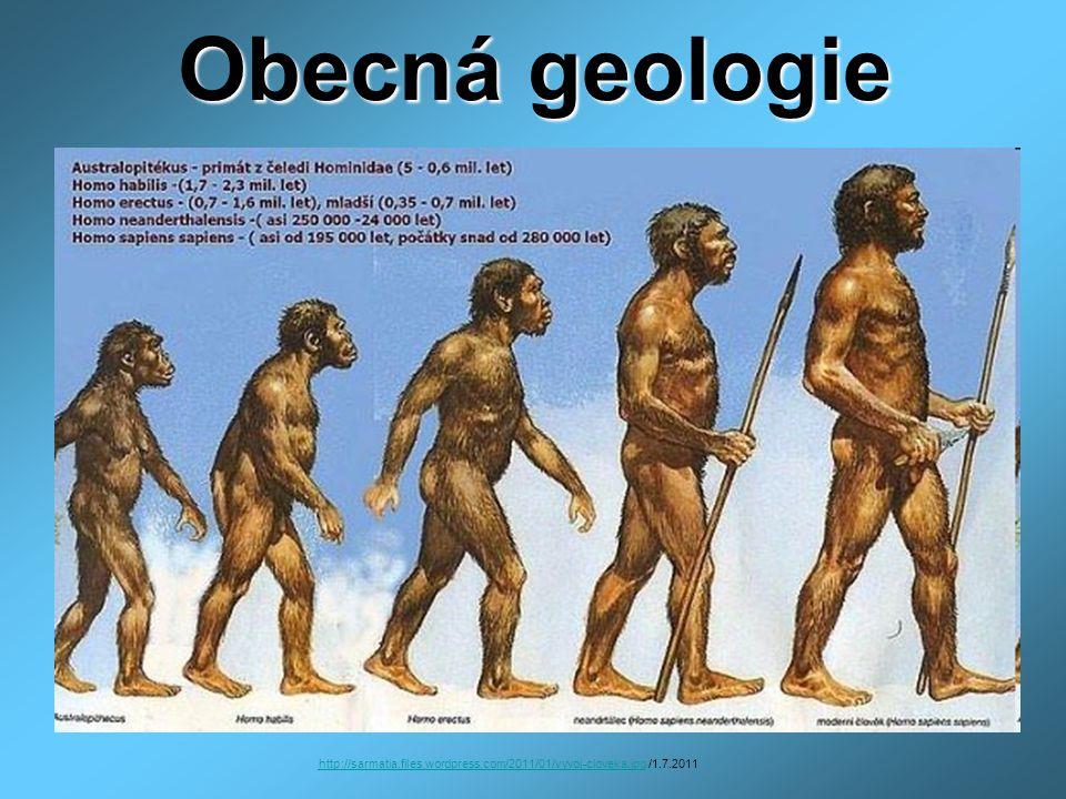 Obecná geologie 1.Jmenujte vývojové stupně člověka, stáří.