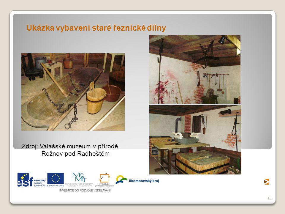10 Ukázka vybavení staré řeznické dílny Zdroj: Valašské muzeum v přírodě Rožnov pod Radhoštěm