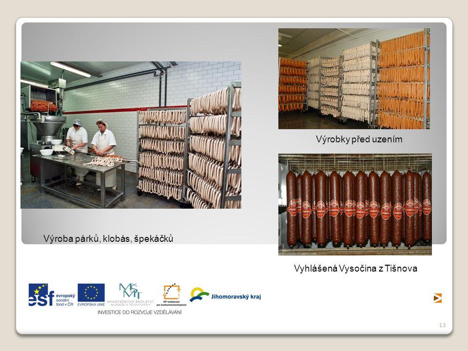 13 Výroba párků, klobás, špekáčků Výrobky před uzením Vyhlášená Vysočina z Tišnova