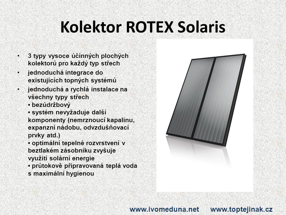 Kolektor ROTEX Solaris 3 typy vysoce účinných plochých kolektorů pro každý typ střech jednoduchá integrace do existujících topných systémů jednoduchá a rychlá instalace na všechny typy střech bezúdržbový systém nevyžaduje další komponenty (nemrznoucí kapalinu, expanzní nádobu, odvzdušňovací prvky atd.) optimální tepelné rozvrstvení v beztlakém zásobníku zvyšuje využití solární energie průtokově připravovaná teplá voda s maximální hygienou www.ivomeduna.net www.toptejinak.cz