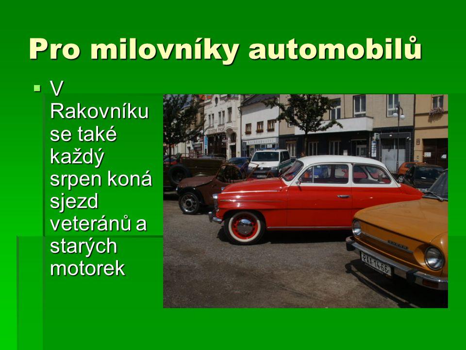 Pro milovníky automobilů  V Rakovníku se také každý srpen koná sjezd veteránů a starých motorek
