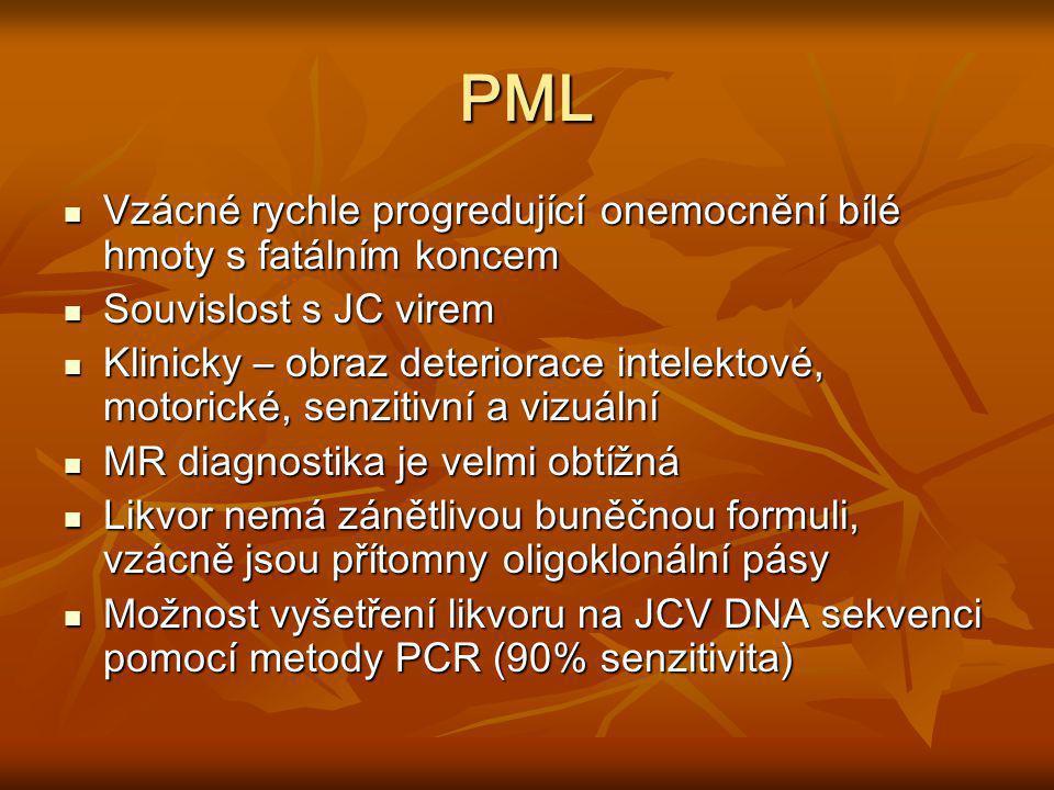 PML Vzácné rychle progredující onemocnění bílé hmoty s fatálním koncem Vzácné rychle progredující onemocnění bílé hmoty s fatálním koncem Souvislost s